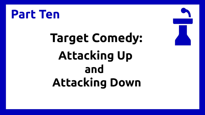 Part Ten - Target Comedy