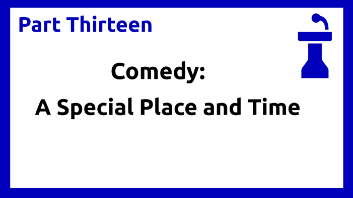 Part Thirteen - Special Place and Time