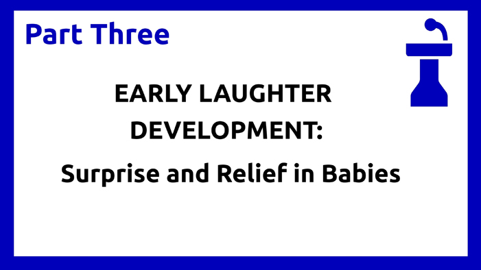 Part three - Laughter in Babies