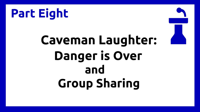 Part Eight - Caveman Laughter