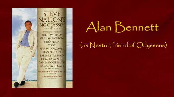 Alan Bennett as Nestor, friend of Odysseus