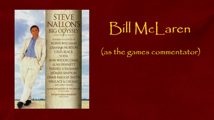 Bill McLaren as the games commentator