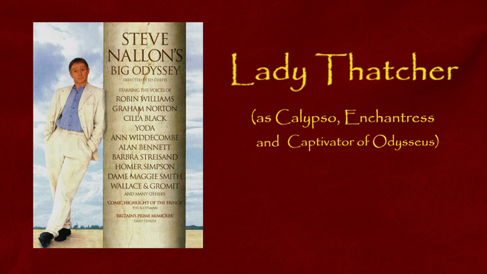 Lady Thatcher as Calypso, Enchantress and Captivator of Odysseus