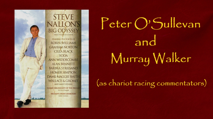 Peter O'Sullevan and Murray Walker  as chariot racing commentators