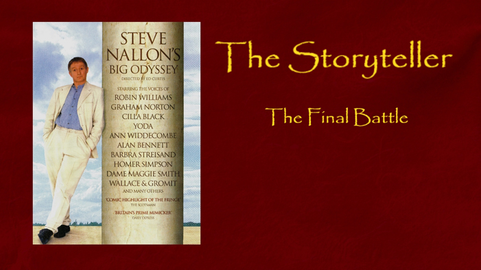 The Storyteller - 'The Final Battle'