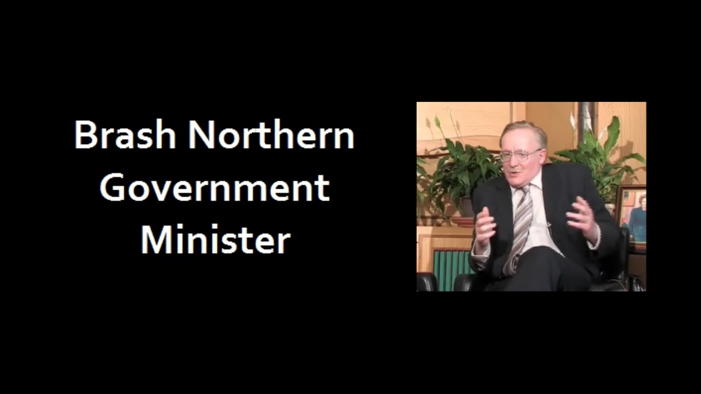 Brash Northern Government Minister