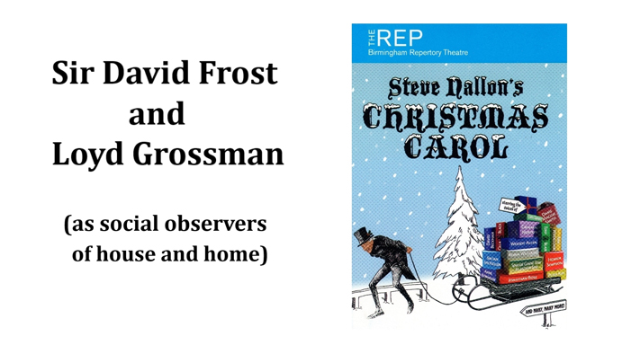 Sir David Frost and Loyd Grossman  (as social observers of house and home)