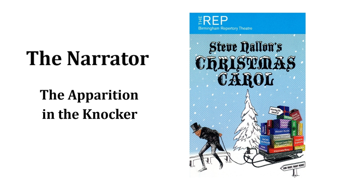 The Narrator (The Apparition in the Knocker)