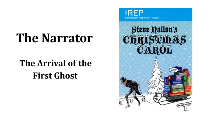 The Narrator (The Arrival of the First Ghost)