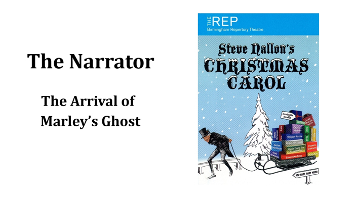 The Narrator (The Arrival of Marley's Ghost)