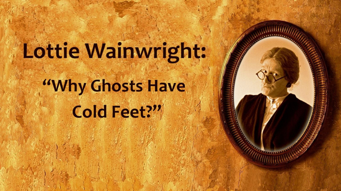 Lottie on Why Ghosts Have Cold Feet