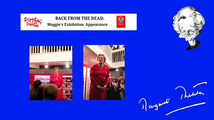 Live as Margaret Thatcher at the Cartoon Museum.