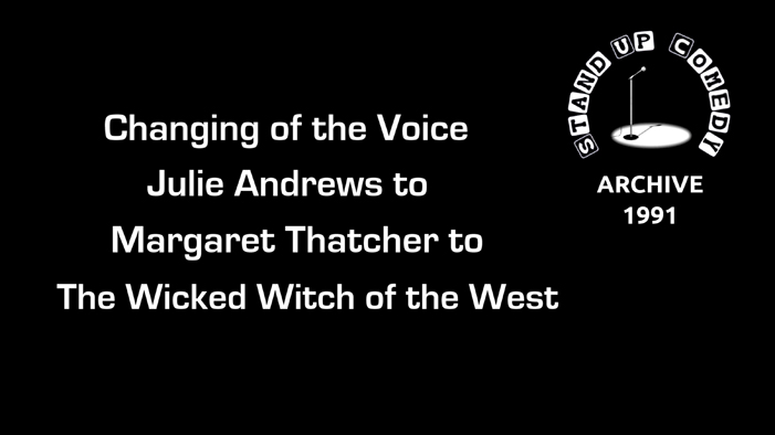 1991 - Julie Andrews to Margaret Thatcher to Wicked Witch of the West.