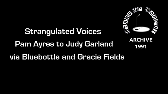 Pam Ayres to Judy Garland via Gracie Fields from 1991 Archive.