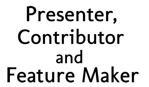 Presenter and Feature Maker